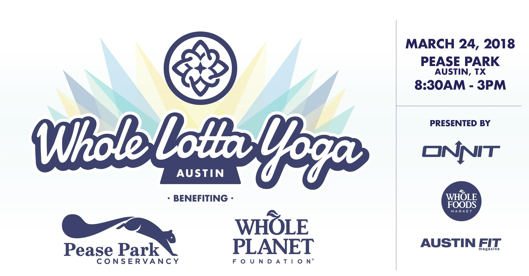 Join All Your Favorite Yoga Studio Friends At Pease Park For Whole Lotta A One Day Festival Highlighting The Best Of And Benefiting