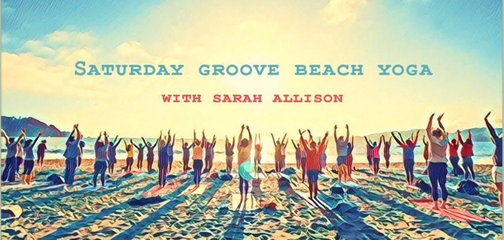 Saturday Groove: Beach Yoga with Sarah Allison!